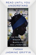 Read Until You Understand: The Profound Wisdom of Black Life and Literature Pdf/ePub eBook