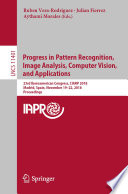 Progress in Pattern Recognition  Image Analysis  Computer Vision  and Applications Book