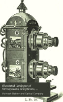Pdf Illustrated Catalogue of Stereopticons, Sciopticons, Dissolving View Apparatus, Microscopes, Solar Microscope and Stereopticon Combination