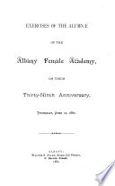 Exercises of the Alumnae of the Albany Female Academy  on Their     Anniversary