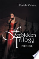 The Forbidden Trilogy Part One