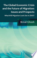 The Global Economic Crisis And The Future Of Migration Issues And Prospects