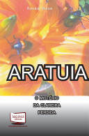 ARATUIA, O MISTERIO DA CLAREIRA PERDIDA