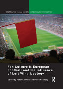 Fan Culture in European Football and the Influence of Left Wing Ideology