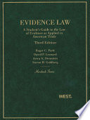 Park, Leonard, Orenstein, and Goldberg's Evidence Law, A Student's Guide to the Law of Evidence as Applied in American Trials, 3d (Hornbook Series)