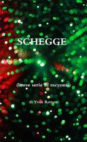SCHEGGE (breve serie di racconti)