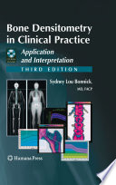 """Bone Densitometry in Clinical Practice: Application and Interpretation"" by Sydney Lou Bonnick"