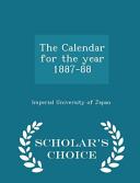 The Calendar For The Year 1887 88 Scholar S Choice Edition