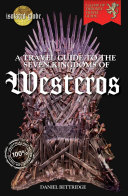 A Travel Guide to The Seven Kingdoms of Westeros