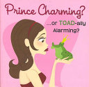 Prince Charming? ...or Toad-ally Alarming?
