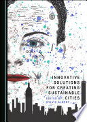 Innovative Solutions for Creating Sustainable Cities Book