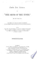 Twelve Lent Lectures on the Signs of the Times  for the year 1858  delivered in St  George s Church Bloomsbury     Revised by the authors   Edited by Sir J  R  L  E  Bayley