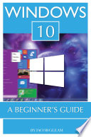 Windows 10 A Beginner S Guide