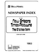 Bell   Howell Newspaper Index to the New Orleans Times picayune  the States item