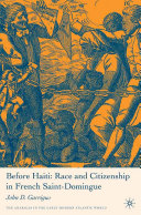 Pdf Before Haiti: Race and Citizenship in French Saint-Domingue Telecharger