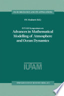 IUTAM Symposium on Advances in Mathematical Modelling of Atmosphere and Ocean Dynamics Book