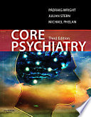 """Core Psychiatry E-Book"" by Padraig Wright, Julian Stern, Michael Phelan"