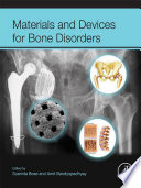 Materials and Devices for Bone Disorders