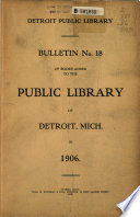 Bulletin ... of Books Added to the Public Library of Detroit  , Ausgabe 18