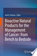 Bioactive Natural Products for the Management of Cancer: from Bench to Bedside