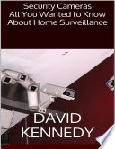 Security Cameras  All You Wanted to Know About Home Surveillance