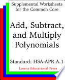 CCSS HSA-APR.A.1 Add, Subtract, and Multiply Polynomials