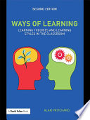 """Ways of Learning: Learning Theories and Learning Styles in the Classroom"" by Alan Pritchard"