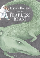 Little Doctor and the Fearless Beast Book