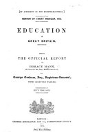 By authority of the Registrar General  Census     1851  Education in Great Britain  Being the Official Report of H  Mann     Fifth thousand