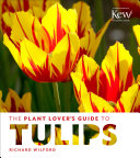 The Plant Lover s Guide to Tulips