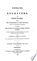 Notices of engravers and their works  the commencement of a dictionary which it is not intended to continue Book