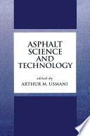 Asphalt Science and Technology