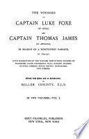 The Voyages of Captain Luke Foxe of Hull  and Captain Thomas James of Bristol  in Search of a North west Passage  in 1631 32 Book PDF