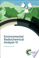 Environmental Radiochemical Analysis VI Book