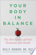 """Your Body in Balance: The New Science of Food, Hormones, and Health"" by Neal D Barnard, Lindsay Nixon"