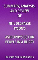 Summary  Analysis  and Review of Neil Degrasse Tyson s Astrophysics for People in a Hurry