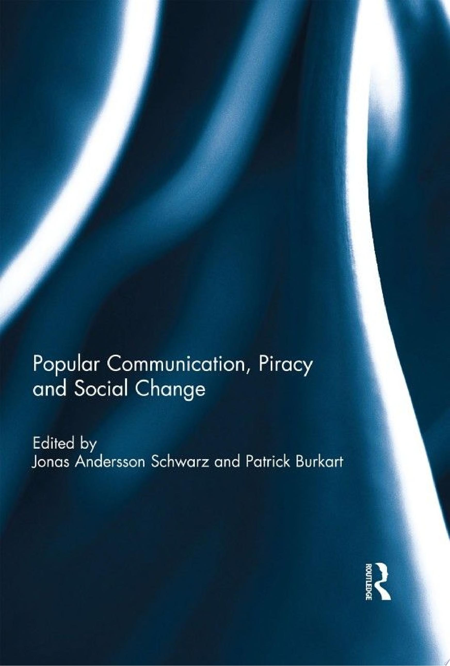 Popular Communication  Piracy and Social Change