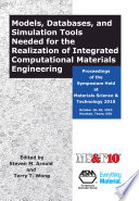 Models  Databases and Simulation Tools Needed for Realization of Integrated Computational Mat  Eng   ICME 2010