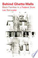 """""""Behind Ghetto Walls"""" by Lee Rainwater"""