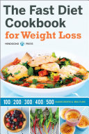 The Fast Diet Cookbook for Weight Loss  100  200  300  400  and 500 Calorie Recipes   Meal Plans
