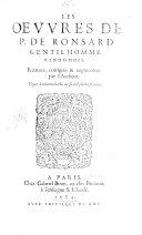 """Les Oeuvres de P. de Ronsard, Gentilhomme Vandomois. Reveues, corrigees&augmentees par l'Autheur, etc. [With commentaries on """"Le livre des amours"""" by M. A. Muret and Rémy Belleau.]"""