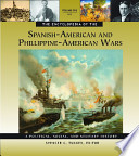 The Encyclopedia of the Spanish-American and Philippine-American Wars  : A Political, Social, and Military History , Volume 1