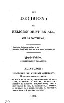 The decision: or, Religion must be all, or is nothing [by G. Kennedy].