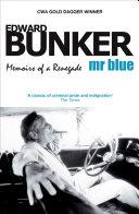 Mr Blue  Memoirs of a Renegade