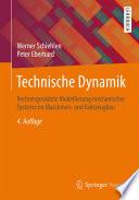 Technische Dynamik  : Rechnergestützte Modellierung mechanischer Systeme im Maschinen- und Fahrzeugbau