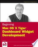 Beginning Mac OS X Tiger Dashboard Widget Development