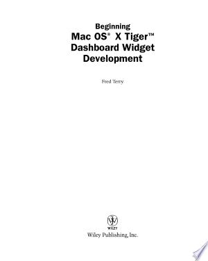 Download Beginning Mac OS X Tiger Dashboard Widget Development Free Books - Read Books
