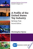A Profile of the United States Toy Industry  Second Edition