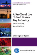A Profile of the United States Toy Industry, Second Edition Book