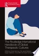 The Routledge International Handbook of Global Therapeutic Cultures Book